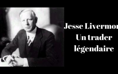 Jesse Livermore, un trader légendaire