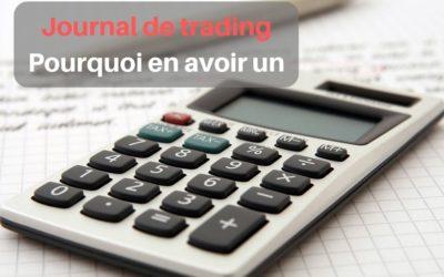 Pourquoi avoir un journal de trading